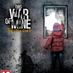 This War of Mine / The Little Ones
