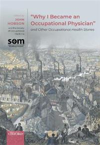 'Why I Became an Occupational Physician' and Other Occupational Health Stories