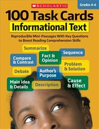 100 Task Cards: Informational Text: Reproducible Mini-Passages with Key Questions to Boost Reading Comprehension Skills