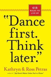 'Dance First. Think Later'
