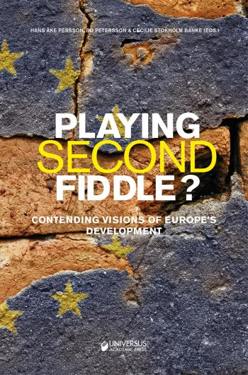 Playing Second Fiddle? - Contending Visions Of Europe's Future Development