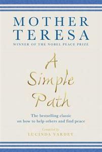 Simple path - the bestselling classic on how to help others and find peace