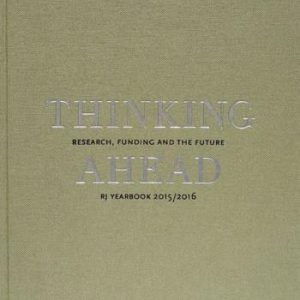Thinking Ahead - Research, Funding And The Future (rj Yearbook 2015/2016)