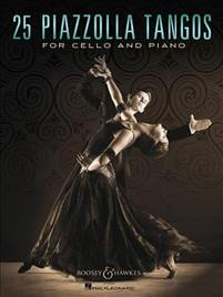25 Piazzolla Tangos for Cello and Piano