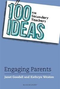 100 Ideas for Secondary Teachers: Engaging Parents