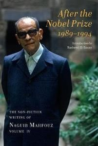 After the Nobel Prize 1989-1994 - The Non-fiction Writing of Naguib Mahfouz, Volume IV