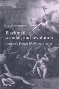 Blackmail, Scandal, and Revolution