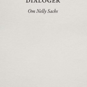 Dialoger - Om Nelly Sachs