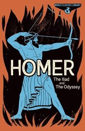World Classics Library: Homer: The Illiad and the Odyssey