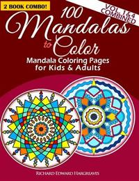100 Mandalas To Color - Mandala Coloring Pages For Kids And Adults - Vol. 1 & 4 Combined: 2 Book Combo