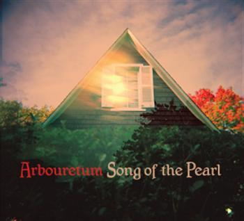 Arbouretum: Song Of The Pearl