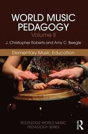 World Music Pedagogy, Volume II: Elementary Music Education