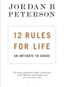 12 Rules For Life - An Antidote To Chaos