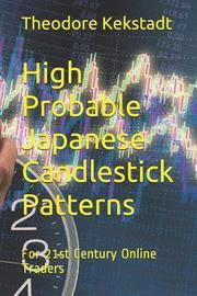 High Probable Japanese Candlestick Patterns: For 21st Century Online Traders