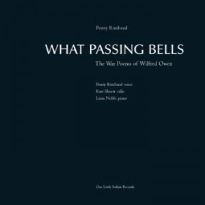Rimbaud Penny: What Passing Bells/The War Poems