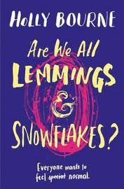 Are We All Lemmings &; Snowflakes?