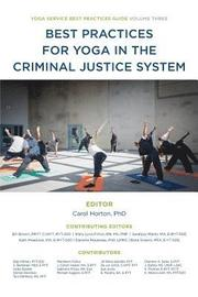 Best Practices for Yoga in the Criminal Justice System