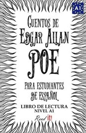 Cuentos de Edgar Allan Poe para estudiantes de español. Nivel A1: Tales from Edgar Allan Poe. Reading Book For Spanish learners. Level A1.