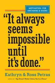 'It Always Seems Impossible Until It's Done.'