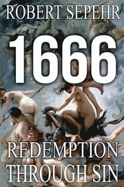 1666 Redemption Through Sin: Global Conspiracy in History, Religion, Politics and Finance
