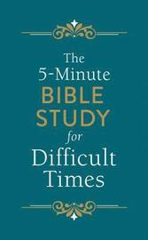 5-Minute Bible Study for Difficult Times