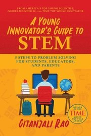 A Young Innovator's Guide to STEM