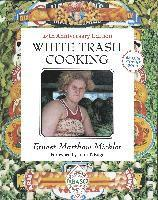 White Trash Cooking: 25th Anniversary Edition [A Cookbook]