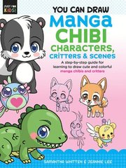 You Can Draw Manga Chibi Characters, Critters &; Scenes